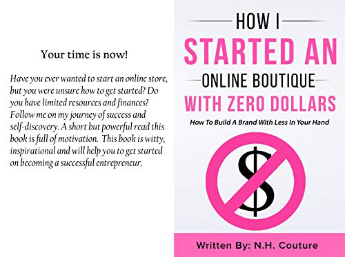 How I Started An Online Boutique With Zero Dollars!: How To Build A Brand With Less In Your Hand (English Edition)