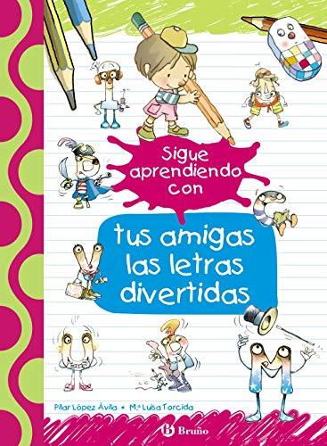 Sigue aprendiendo con tus amigas las letras divertidas (Castellano - A PARTIR DE 3 AÑOS - LIBROS DIDÁCTICOS - Las divertidas aventuras de las letras y los números)