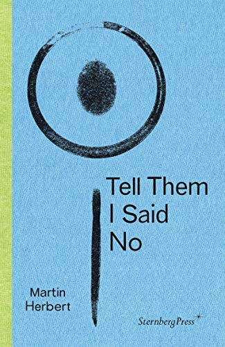 Tell Them I Said No (Sternberg Press)