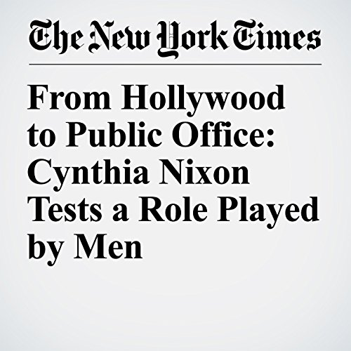From Hollywood to Public Office: Cynthia Nixon Tests a Role Played by Men copertina