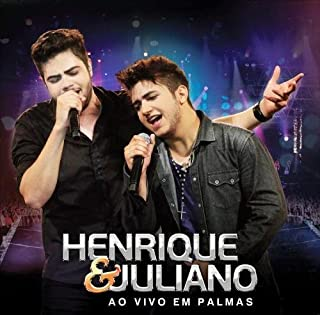 Henrique & Juliano: Ao Vivo Em Palmas by Henrique & Juliano (2014-01