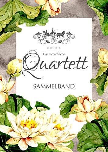 Das romantische Quartett: Der Duke, der Apfelkuchen und andere Schwierigkeiten - Jubiläumsausgabe. Sammelband mit vier Novellen.