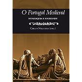 O Portugal Medieval: Monarquia e Sociedade