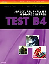 ASE Test Preparation Collision Repair and Refinish- Test B4: Structural Analysis and Damage Repair (Delmar Learning's Ase Test Prep Series)
