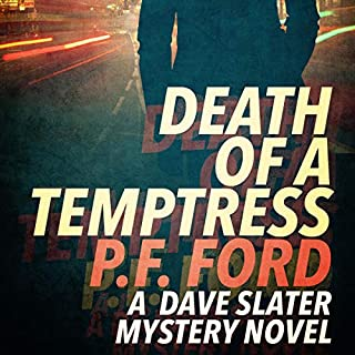 Death of a Temptress     Slater and Norman Mystery Series, Book 1              By:                                                                                                                                 P F Ford                               Narrated by:                                                                                                                                 Andrew Kingston                      Length: 9 hrs and 23 mins     4 ratings     Overall 3.5