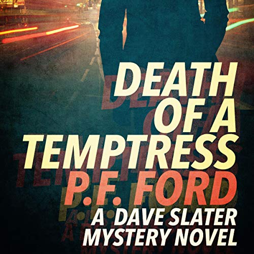 Death of a Temptress     Slater and Norman Mystery Series, Book 1              By:                                                                                                                                 P F Ford                               Narrated by:                                                                                                                                 Andrew Kingston                      Length: 9 hrs and 23 mins     5 ratings     Overall 4.6