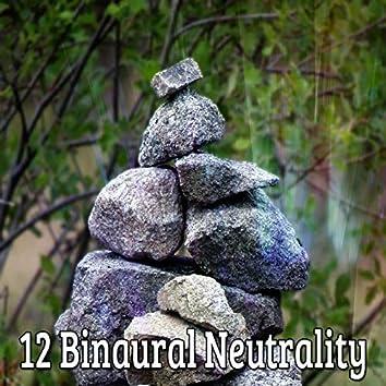 12 Binaural Neutrality