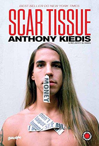 Amazon.com: Scar tissue: as memórias do vocalista do Red Hot Chili Peppers  (Portuguese Edition) eBook: Kiedis, Anthony: Kindle Store