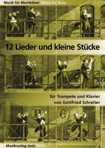 12 Lieder und Stücke für Trompete und Klavier für Anfänger (Musik für Blechbläser)