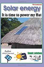 Solar Energy: It is time to power my Hut