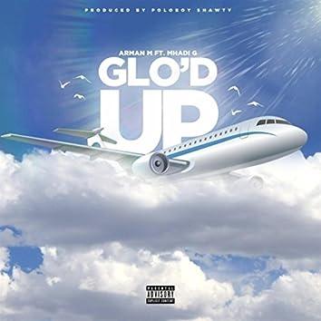 Glo'd Up (feat. Mhadi G)