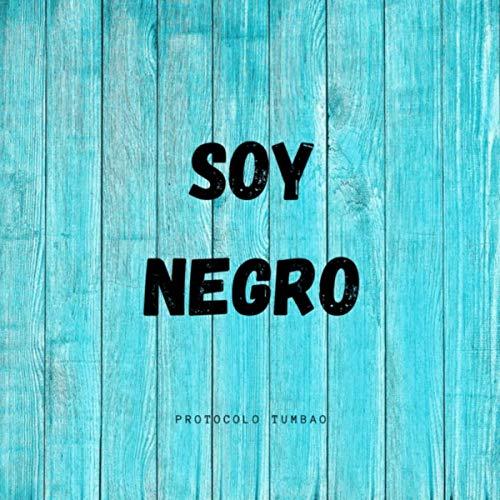Soy Negro (feat. De Boca en Boca)