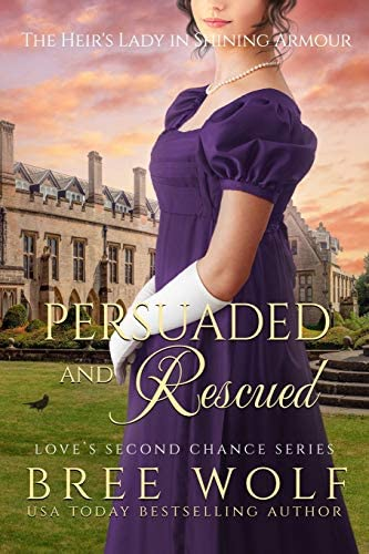 Persuaded Rescued The Heir s Lady in Shining Armour Love s Second Chance Series Tales of Damsels product image