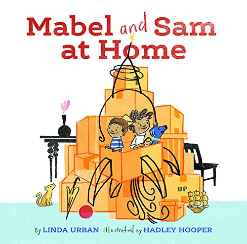 Compare Textbook Prices for Mabel and Sam at Home: Imagination Books for Kids, Children's Books about Creative Play Illustrated Edition ISBN 9781452139968 by Urban, Linda,Hooper, Hadley