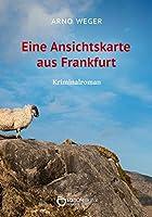 Eine Ansichtskarte aus Frankfurt: Kriminalroman