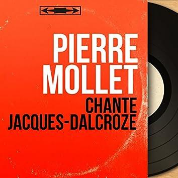 Chante Jacques-Dalcroze (feat. Jean Lemaire et son orchestre) [Mono Version]