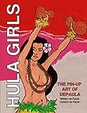 Hula Girls: The Pin-Up Art of DePaula...
