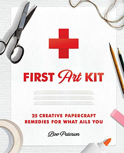 Compare Textbook Prices for First Art Kit: 25 Creative Papercraft Remedies for What Ails You  ISBN 9781982152727 by Paterson, Boo