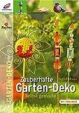 Zauberhafte Garten-Deko: Selbst gemacht (Edition Rayher)