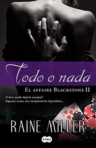 Todo o nada (El affaire Blackstone 2)