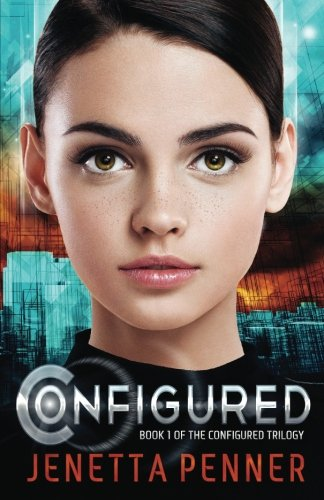 Download Configured: Book #1 in The Configured Trilogy 1548114308