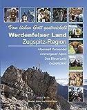 """Werdenfelser Land - Zugspitz-Region: """"Vom lieben Gott gestreichelt"""""""