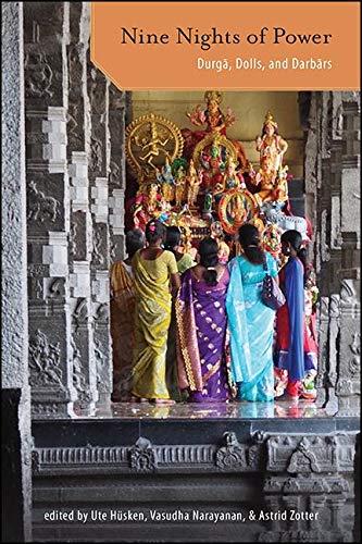 Nine Nights of Power: Durgā, Dolls, and Darbārs (SUNY series in Hindu Studies) (English Edition)