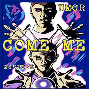 COME ME (feat. 28 Spike)