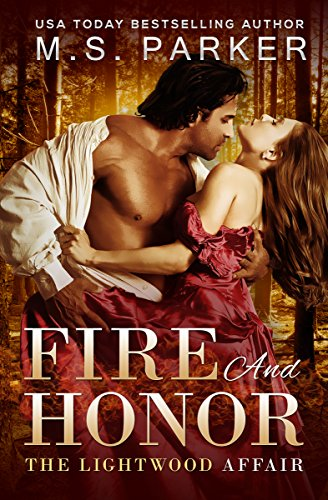 Fire And Honor: The Lightwood Affair by [M. S. Parker]