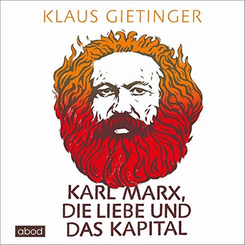 Karl Marx, die Liebe und das Kapital Titelbild