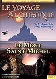 Le voyage alchimique de Bruxelles à St Jacques de Compostelle - Étape 3, le Mont Saint Michel