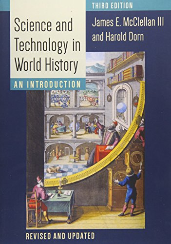 Compare Textbook Prices for Science and Technology in World History: An Introduction third edition Edition ISBN 9781421417752 by McClellan III, James E.,Dorn, Harold