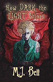 How Dark the Light Shines (Chronicles of the Secret Prince Book 3) by [M.J. Bell]
