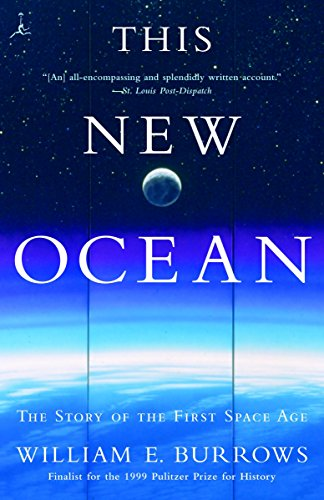 Download This New Ocean: The Story of the First Space Age (Modern Library (Paperback)) 0375754857