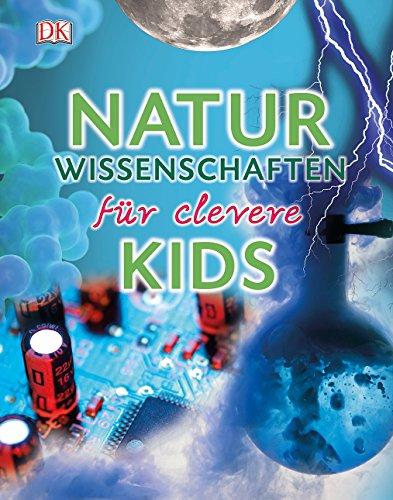 Naturwissenschaften für clevere Kids (Wissen für clevere Kids)