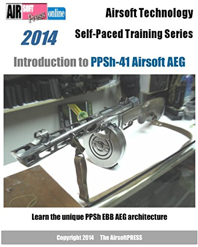 Airsoft Technology Self-Paced Training Series Introduction to PPSh-41 Airsoft AEG (English Edition)