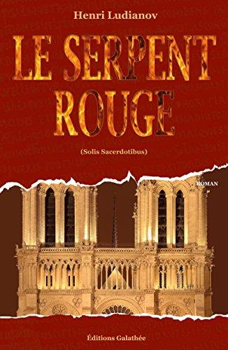 Le Serpent Rouge: Solis Sacerdotibus (French Edition)