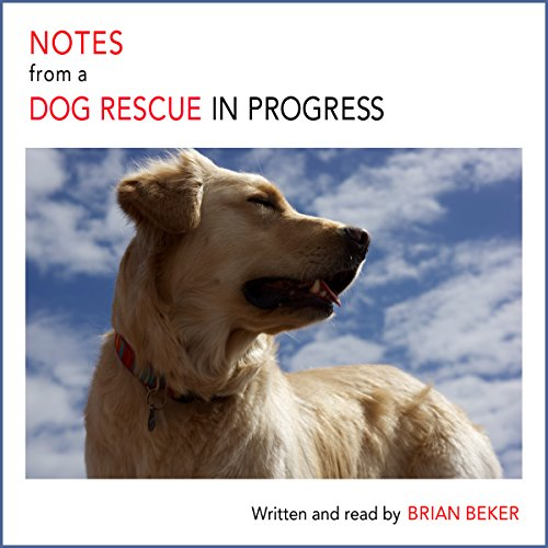 Notes from a Dog Rescue in Progress audiobook cover art