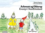 Arlevad og Olderup: Eventyr i Nordfrisland