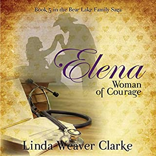 Elena, Woman of Courage: A Family Saga in Bear Lake, Idaho (Volume 5)                   By:                                                                                                                                 Linda Weaver Clarke                               Narrated by:                                                                                                                                 Carolyn Kashner                      Length: 7 hrs and 51 mins     18 ratings     Overall 4.4