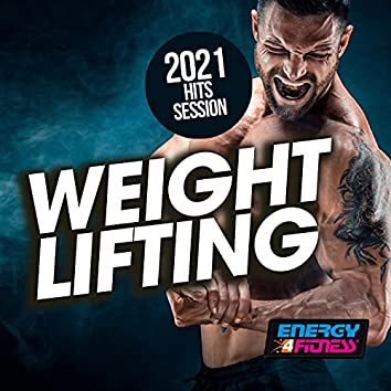 Weight Lifting 2021 Hits Session