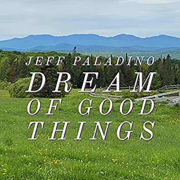 Dream of Good Things (studio) (studio)