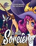 La Petite Sorcière Livre De Coloriage Pour Les Enfants: Profitez de ce livre merveilleux et amusant pour les filles avec 50 illustrations de sorcières.
