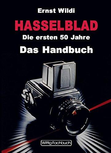 Hasselblad. Das Handbuch. Die ersten 50 Jahre.