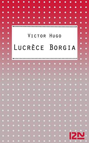 Lucrèce Borgia (Classiques t. 14762)
