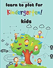 learn to plot for kindergarten kids: gift for your child,This book will enable the child to control the grip of the pen and the line drawing