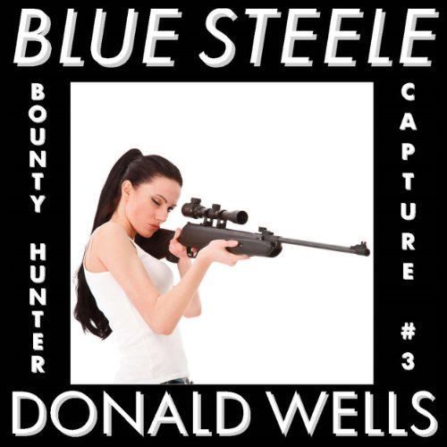 Blue Steele 3     A Blue Steele Mystery Short              By:                                                                                                                                 Donald Wells                               Narrated by:                                                                                                                                 Veronica Giguere                      Length: 26 mins     Not rated yet     Overall 0.0