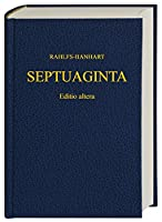 Septuaginta: Id Est Vetus Testamentum Graece Iuxta Lxx Interpretes