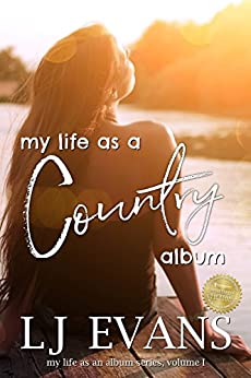 My Life as a Country Album: A Coming-of-Age, Boy-Next-Door Romance (my life as an album Book 1) by [LJ Evans]