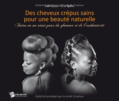 Des Cheveux Crepus Sains pour une Beaute Naturelle